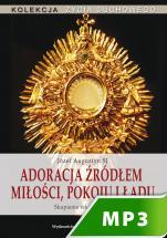 Adoracja źródłem miłości, pokoju i ładu - Skupienie rekolekcyjne, Józef Augustyn SJ