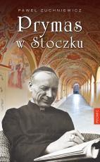 Prymas w Stoczku - , Paweł Zuchniewicz