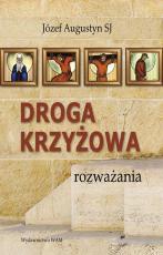 Droga Krzyżowa Józef Augustyn - Rozważania, Józef Augustyn SJ