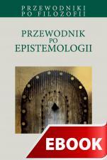 Przewodnik po epistemologii - , Redakcja Renata Ziemińska