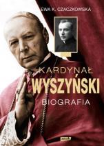 Kardynał Wyszyński. Biografia - , Ewa K. Czaczkowska