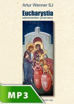 Eucharystia Sakramentem przemiany - , Artur Wenner SJ