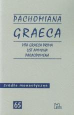 Pachomiana Graeca - Vita Graeca Prima, List Ammona, Paralipomena, oprac. Ewa Wipszycka