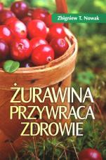 Żurawina przywraca zdrowie - , Zbigniew T. Nowak