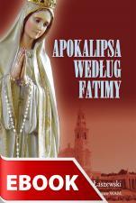 Apokalipsa według Fatimy - , Wincenty Łaszewski