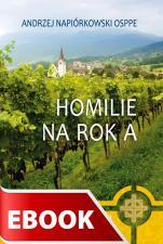 Homilie na rok A - , Andrzej Napiórkowski OSPPE