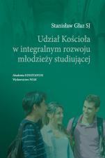 Udział Kościoła w integralnym rozwoju młodzieży studiującej - , Stanisław Głaz SJ