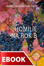 Homilie na rok B - , Andrzej Napiórkowski OSPPE