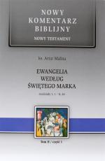Ewangelia według św. Marka - Rozdziały 1,1-8,26, ks. Artur Malina