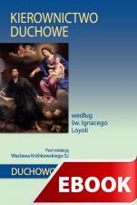 Kierownictwo duchowe według św. Ignacego Loyoli - , Pod redakcją Wacława Królikowskiego SJ