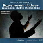 Rozeznawanie duchowe powołaniem każdego chrześcijanina - , ks. Krzysztof Matuszewski