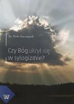 Czy Bóg ukrył się w sylogizmie? / Outlet - Awerroesa wiedza o Bogu a jej źródła , ks. Piotr Kaczmarek