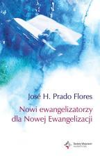 Nowi ewangelizatorzy dla Nowej Ewangelizacji - , José H. Prado Flores