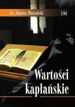 Wartości kapłańskie - , ks. Janusz Mastalski