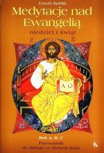 Medytacje nad ewangelią niedziel i świąt - Przewodnik do dialogu ze słowem Boga, Thomáš Špidlik SJ