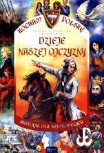 Dzieje naszej Ojczyzny - Historia dla najmłodszych, Joanna Szarek, Jarosław Szarek