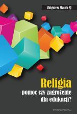 Religia - pomoc czy zagrożenie dla edukacji - , Zbigniew Marek SJ