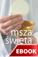 Msza święta - , ks. Bogusław Nadolski TChr