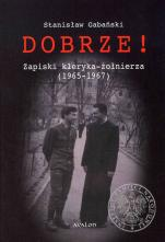 Dobrze! - Zapiski kleryka żołnierza (1965-1967), Stanisław Gabański