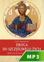Droga do szczęśliwego życia - Medytacje Kazania na Górze, Józef Augustyn SJ