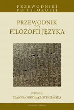 Przewodnik po filozofii języka - , Redakcja Joanna Odrowąż-Sypniewska