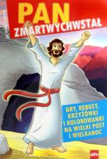 Pan zmartwychwstał  - Gry, rebusy, krzyżówki i kolorowanki na Wielki Post i Wielkanoc, Adam Ligęza SP