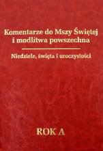 Komentarze do Mszy Świętej i modlitwa powszechna Rok A - Niedziele, święta i uroczystości, ks. Tomasz Fischer