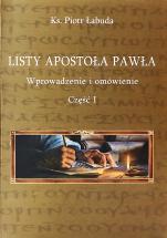 Listy Apostoła Pawła Wprowadzenie i omówienie 1 - Wprowadzenie i omówienie , ks. Piotr Łabuda