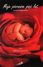 Moje pierwsze pięć lat - Pamiętnik małego dziecka, Anne Geddes