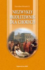 Niezwykły modlitewnik dla chorych - , Stanisław Mrozek SJ