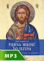 Piękna miłość do Jezusa pliki - Rozważania nie tylko dla księży, Józef Augustyn SJ