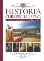 Historia chrześcijaństwa  - Od św. Piotra do św. Jana Pawła II, red. Juan Maria Laboa