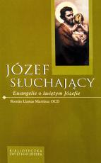 Józef słuchający - Ewangelie o św. Józefie, Román Llamas Martínez OCD
