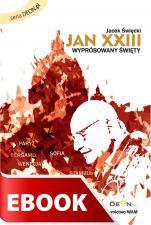 Jan XXIII - Wypróbowany święty, Jacek Święcki