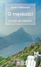 O męskości - nie tylko dla mężczyzn, Jacek Pulikowski
