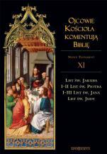 Ojcowie Kościoła komentują Biblię NT Tom XI - Nowy Testament, Tom XI, List św. Jakuba, I i II List św. Piotra, I-III List św. Jana, List św. Judy, ks. Dariusz Sztuk SDB