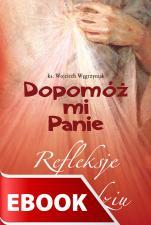 Dopomóż mi Panie - Refleksje o miłosierdziu, ks. Wojciech Węgrzyniak
