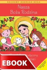 Nasza Boża Rodzina - poradnik metodyczny - Poradnik metodyczny do religii dla dzieci trzyletnich, Władysław Kubik SJ (red.)