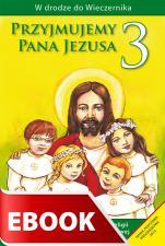 Przyjmujemy Pana Jezusa - poradnik metodyczny - Podręcznik metodyczny do klasy III szkoły podstawowej, red. Władysław Kubik SJ