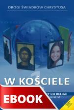 W Kościele - podręcznik metodyczny - Podręcznik metodyczny do religii dla klasy I liceum i technikum, red. Zbigniew Marek SJ