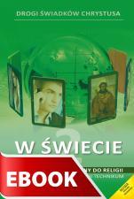 W świecie - podręcznik metodyczny - Podręcznik metodyczny do II klasy liceum oraz II i III technikum, red. Zbigniew Marek SJ