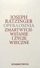 Zmartwychwstanie i życie wieczne - Opera omnia Tom X, Joseph Ratzinger