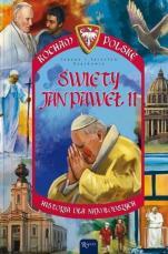 Święty Jan Paweł II Kocham Polskę - Kocham Polskę. Historia dla najmłodszych, Joanna Szarek, Jarosław Szarek