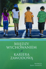 Między wychowaniem a karierą zawodową / Outlet - , red. Beata Jakimiuk