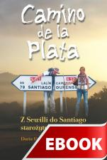 Camino de la Plata - Z Sewilli do Santiago starożytnym szlakiem, Daria Urban i Wojciech Kostyk
