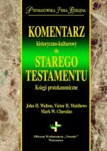 Komentarz historyczno-kulturowy do Starego Testamentu - Księgi protokanoniczne, John H. Walton, Victor H. Matthews, Mark W. Chavalas