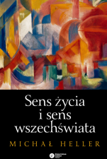 Sens życia i sens wszechświata oprawa twarda - Studia z teologii współczesnej, Michał Heller