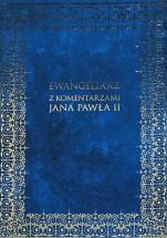 Ewangeliarz z komentarzami Jana Pawła II - , bp Kazimierz Romaniuk
