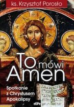 To mówi Amen  - Spotkanie z Chrystusem Apokalipsy, ks. Krzysztof Porosło