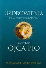Uzdrowienia za wstawiennictwem Świętego Ojca Pio / Outlet - , Gracjan F. Majka OFMCap